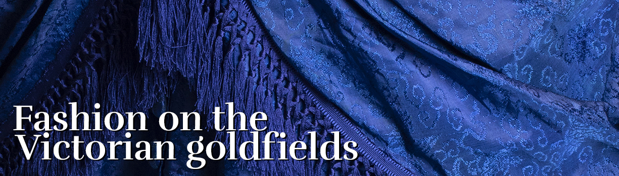 Fashion on the Victorian goldfields